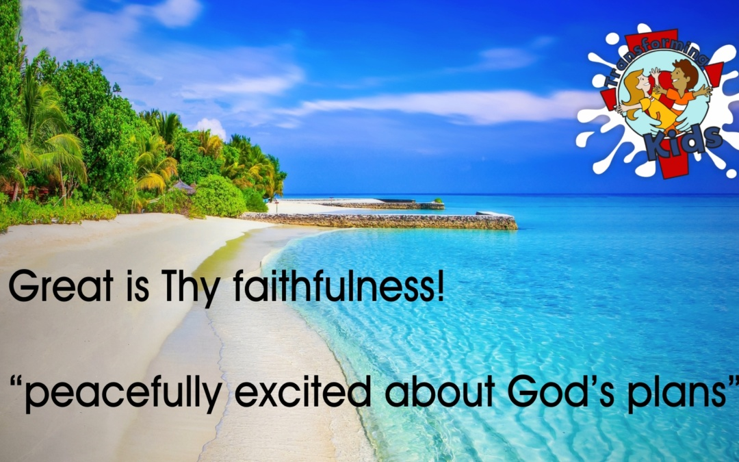 Great is Thy faithfulness!
